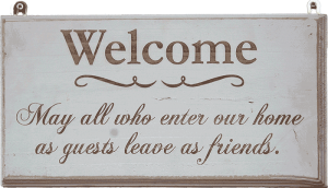 Welcome - may all those who arrive as guests leave as friends